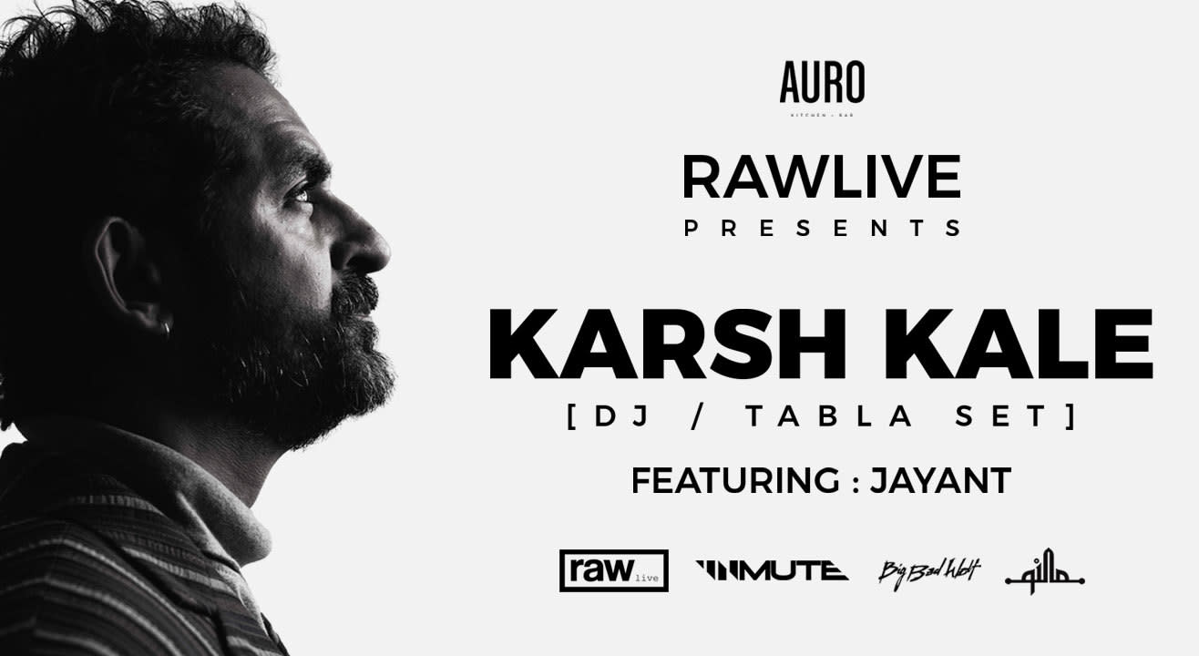 Raw Live presents Karsh Kale (DJ/Tabla Set) & Jayant