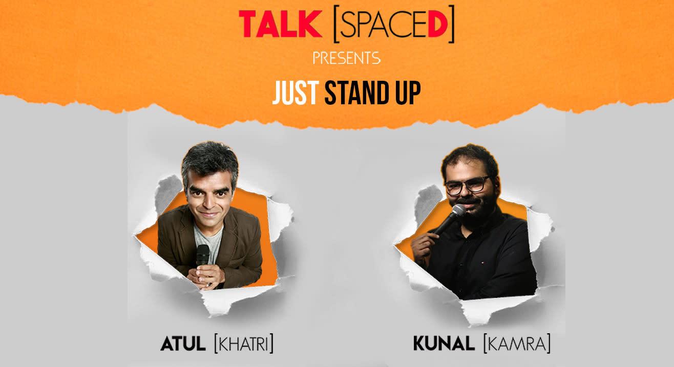 Just Stand Up ft. Atul Khatri & Kunal Kamra