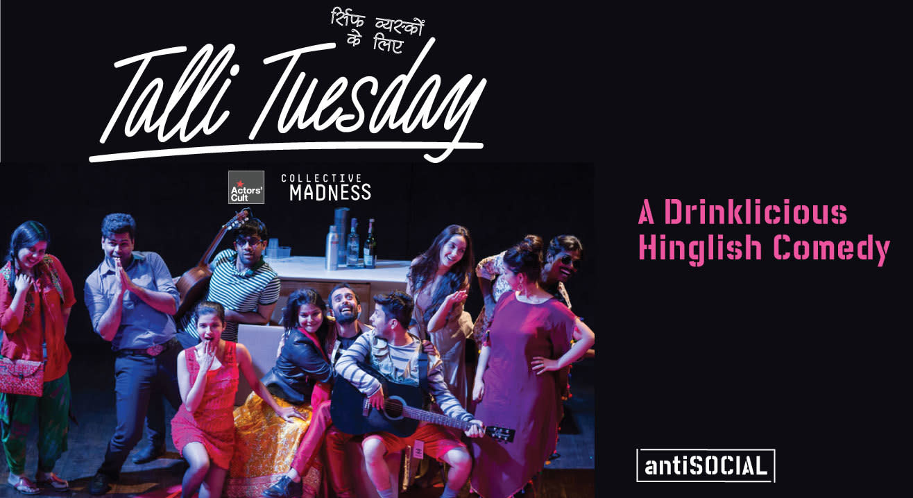 Talli Tuesday: A Drinklicious Hinglish Comedy