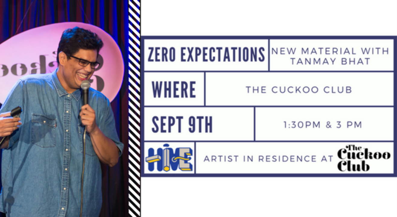 Zero Expectations - An Afternoon Of New Material With Tanmay Bhat