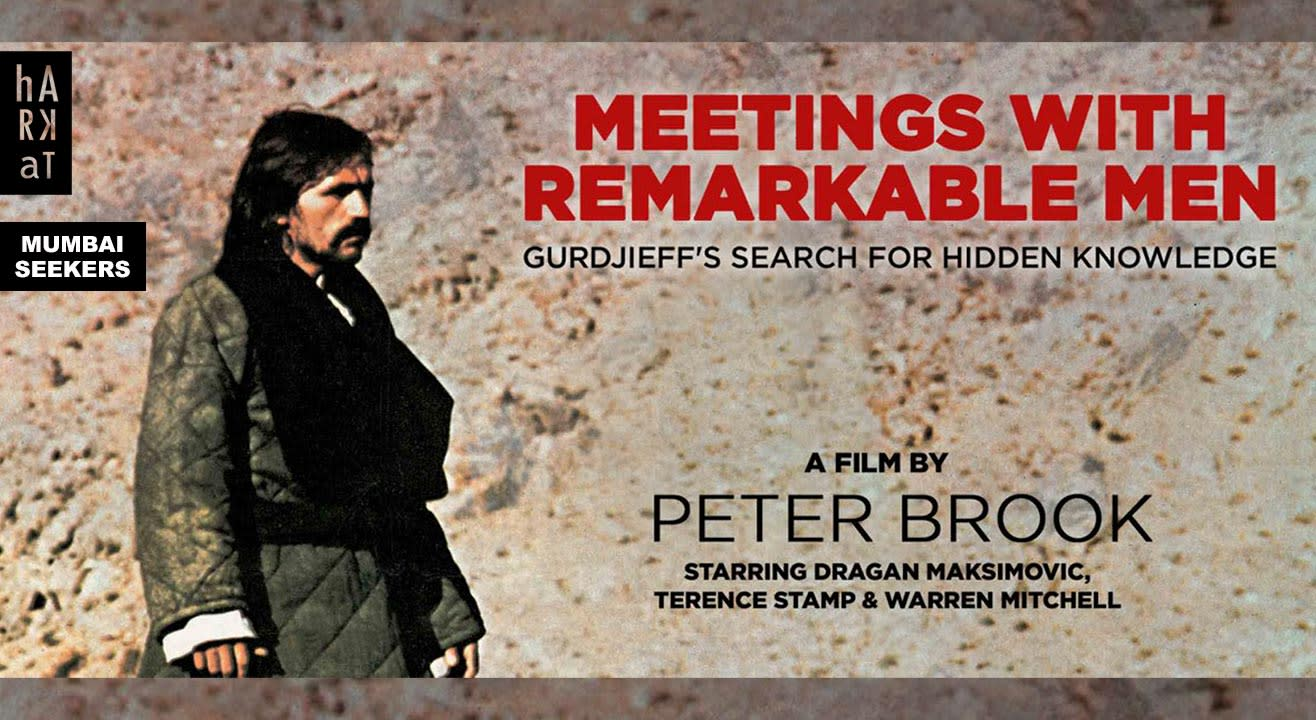 "Peter Brook's ""Meetings with Remarkable Men"" - Screening & Discussion"