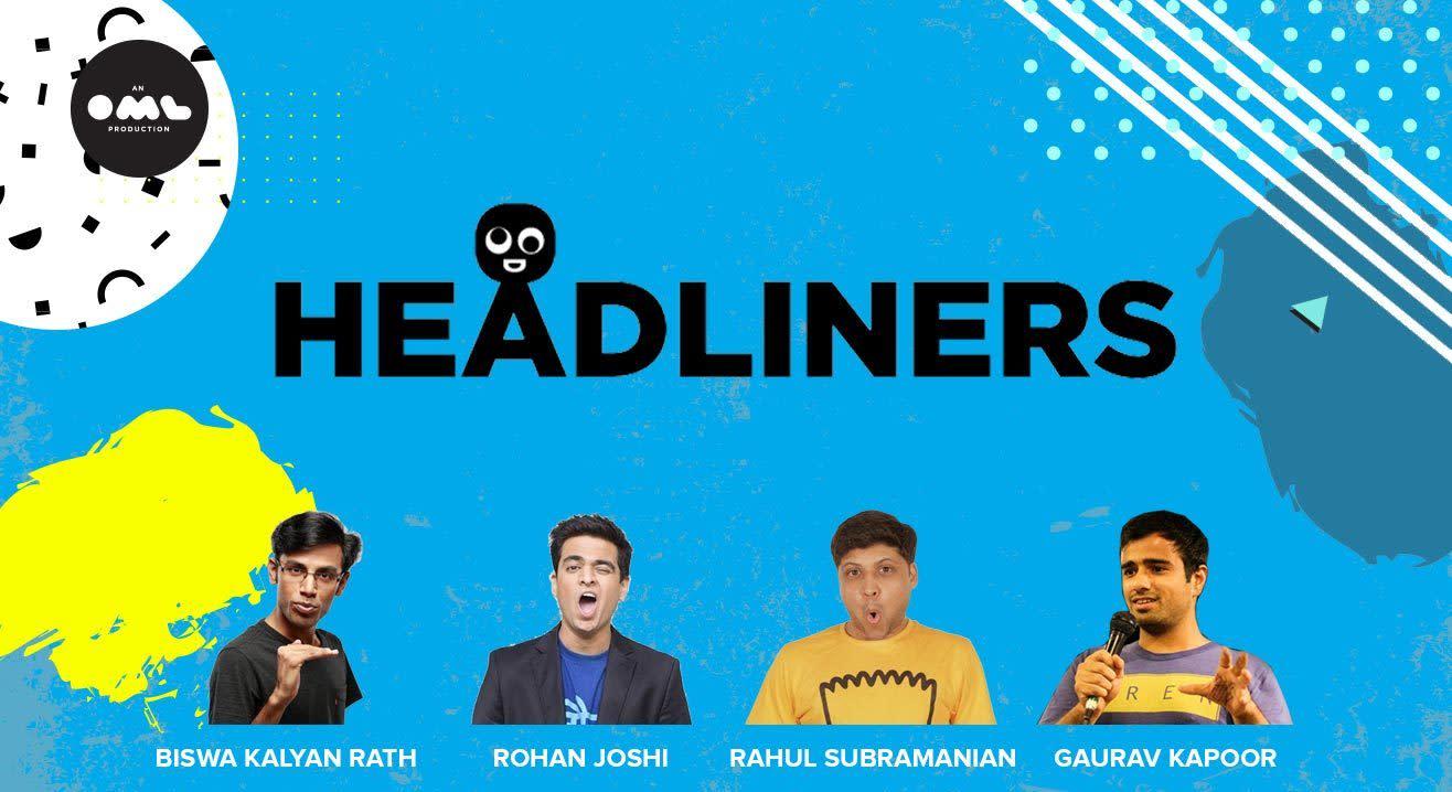 Headliners ft. Biswa Kalyan Rath, Rohan Joshi, Rahul Subramanian, Gaurav Kapoor