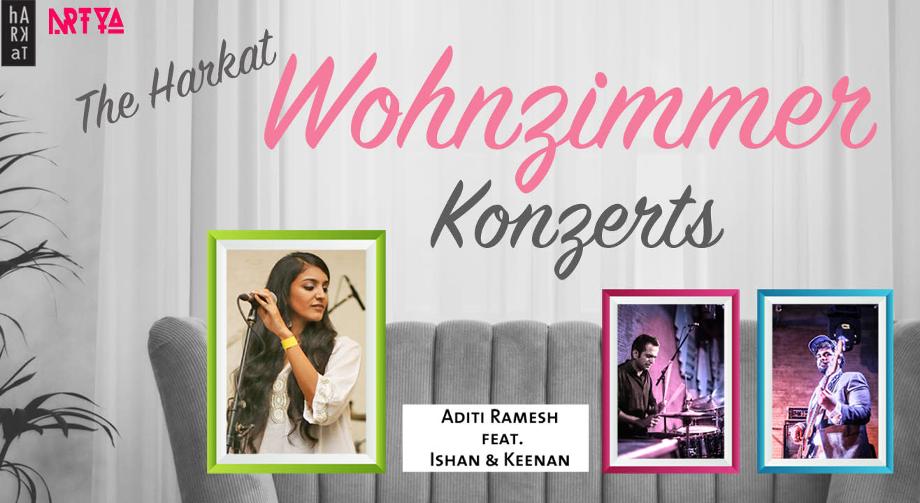 The Harkat Wohnzimmer Konzert - Aditi Ramesh featuring Ishan and Keenan