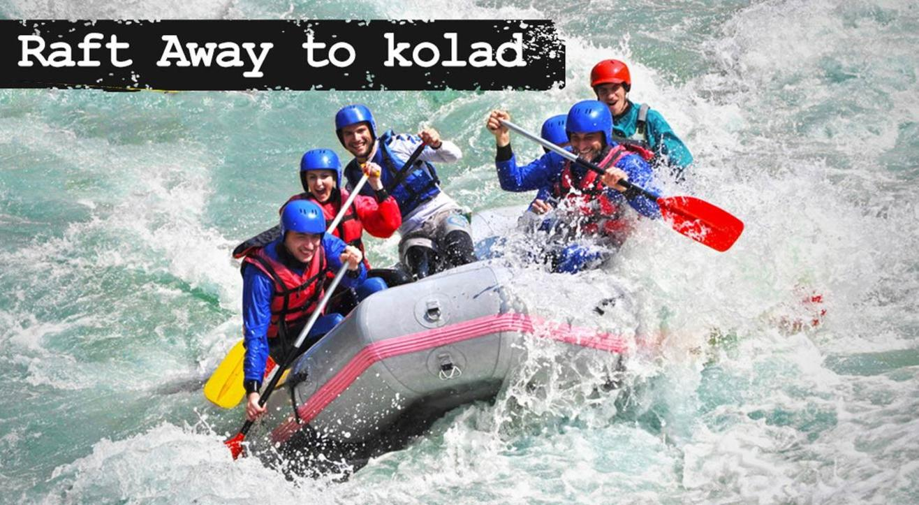 Raft Away to Kolad
