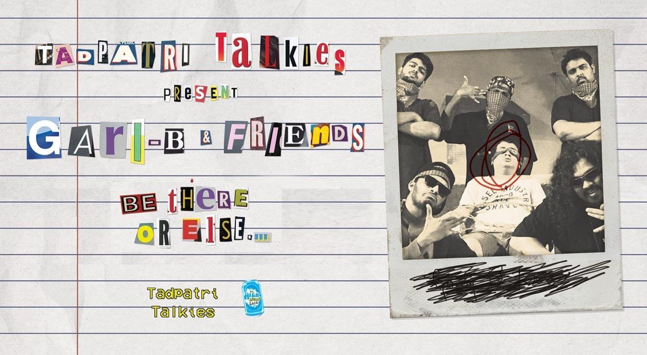 Tadpatri Talkies Present Gari-B & Friends
