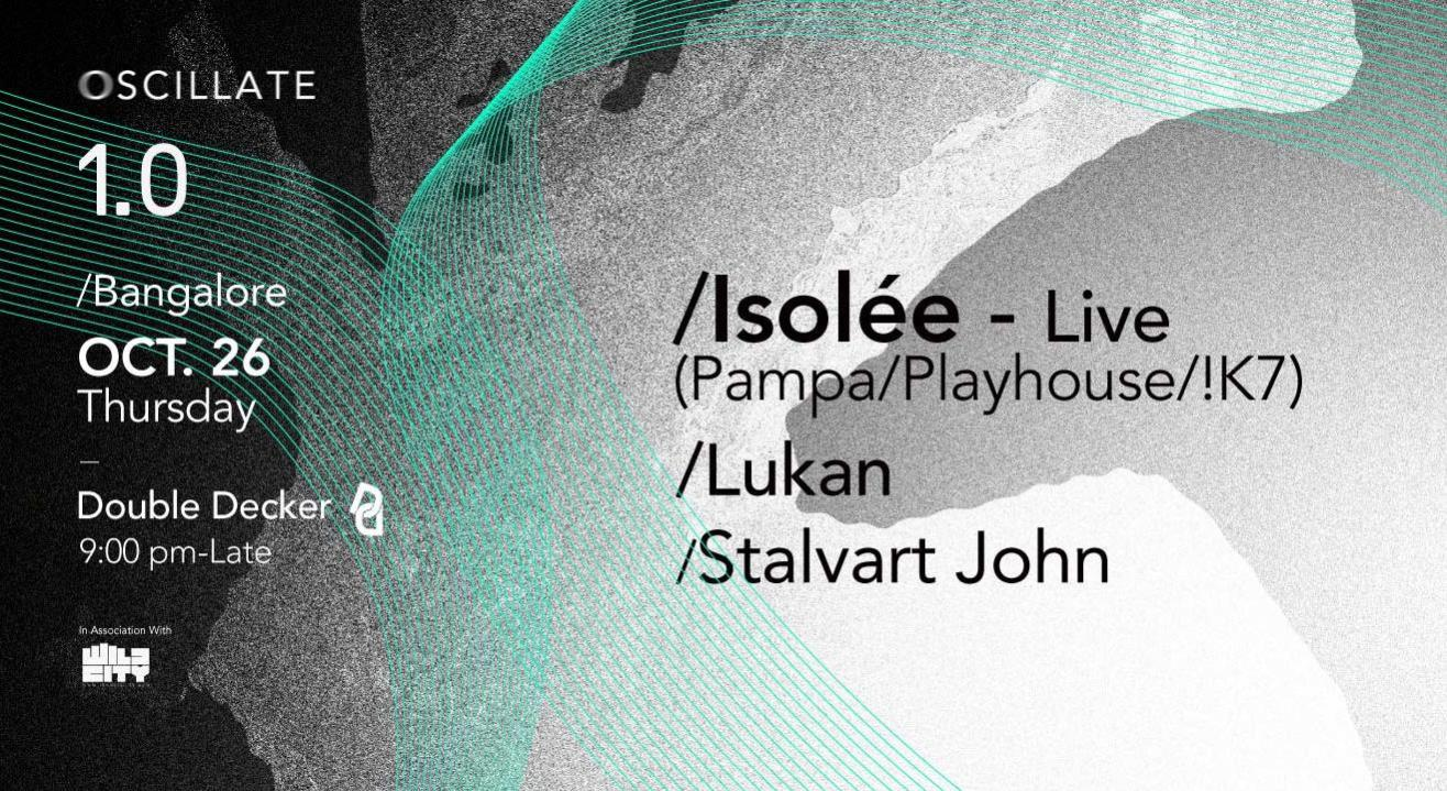 Oscillate 1.0: Isolée-Live - Pampa Records, Bangalore