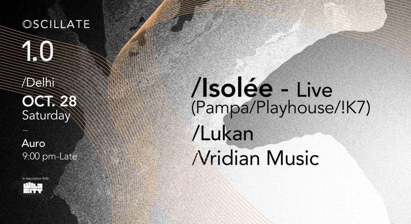 Oscillate 1.0: Isolée-Live - Pampa Records, Delhi