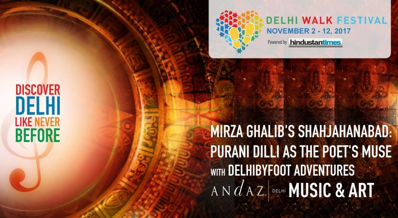 Delhi Walk Festival - Mirza Ghalib's Shahjahanabad: Purani Dilli as the Poet's Muse