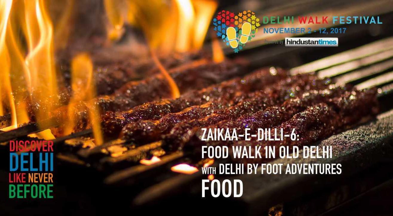 Delhi Walk Festival - Zaikaa-e-Dilli-6: Food Walk in Old Delhi