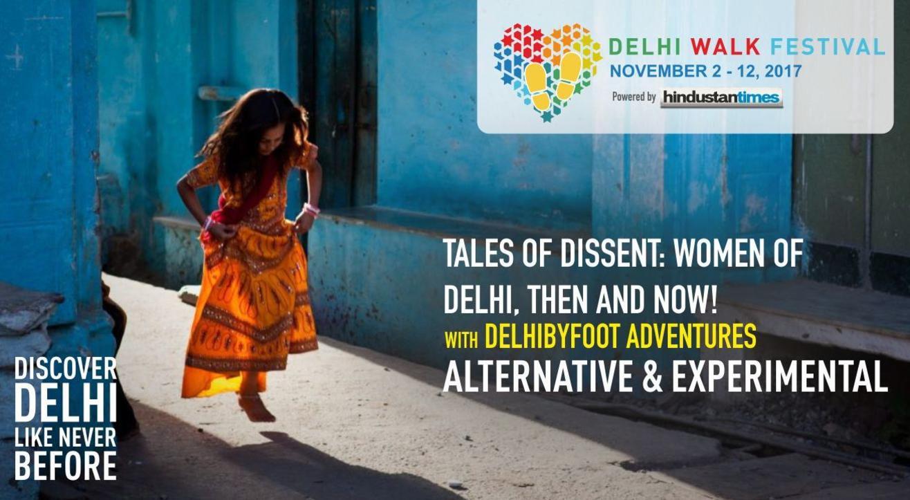 Delhi Walk Festival - Tales of Dissent: Women of Delhi, Then and Now!