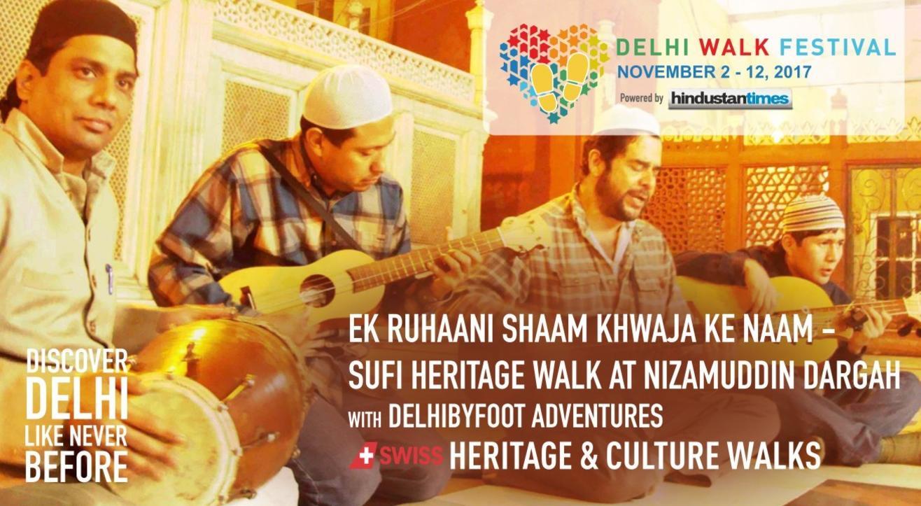 Delhi Walk Festival - Ek Ruhaani Shaam Khwaja Ke Naam - Sufi Heritage Walk at Nizamuddin Dargah