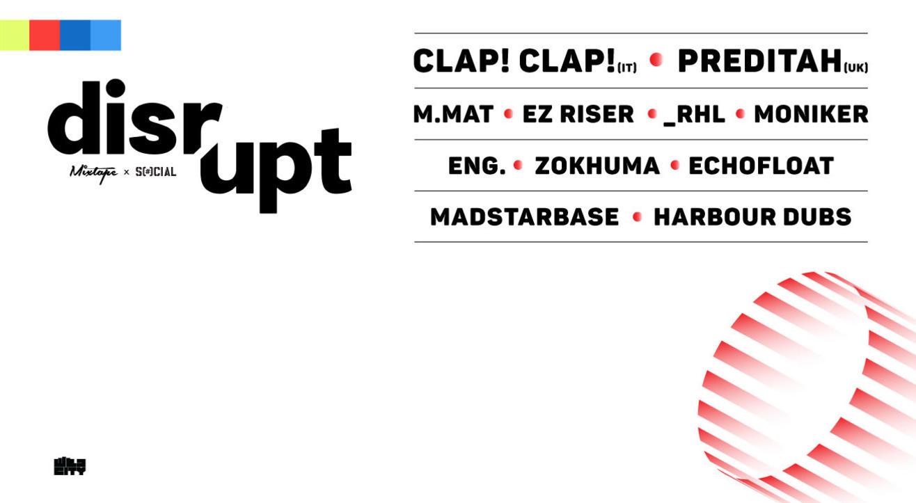 Mixtape & Social Present DISRUPT Ft. Clap! Clap, Preditah & More!