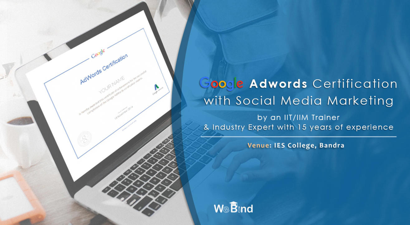 Google Adwords Certification along with Social Media Certification.