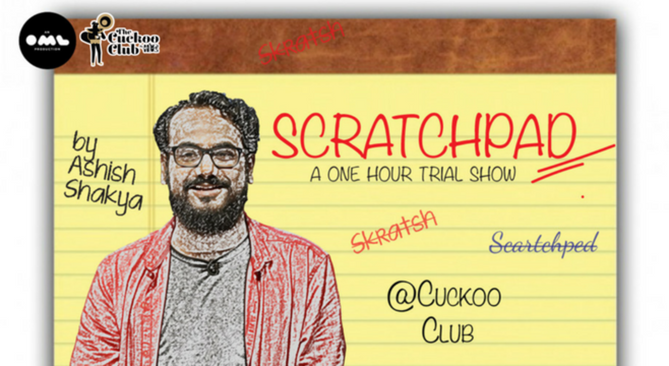 Scratchpad: A One Hour Trial Show by Ashish Shakya
