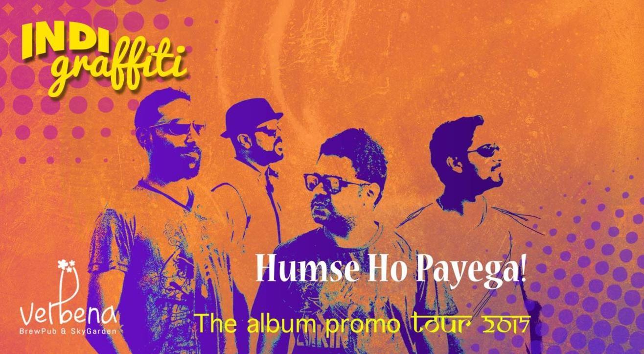 Indi Graffiti at Verbena, Mumbai| Humse Ho Payega | The Album Promo Tour 2017