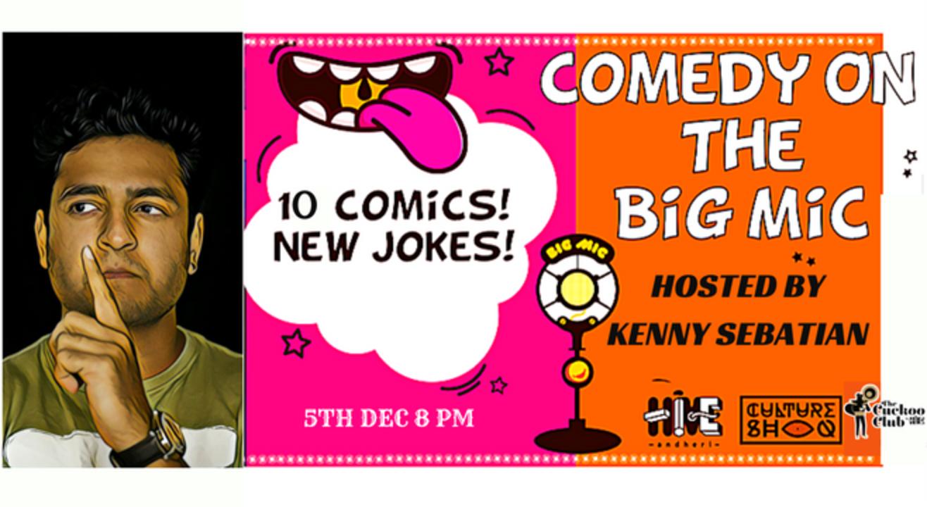 #BIGMIC Comedy Open Mic hosted by Kenny Sebastian