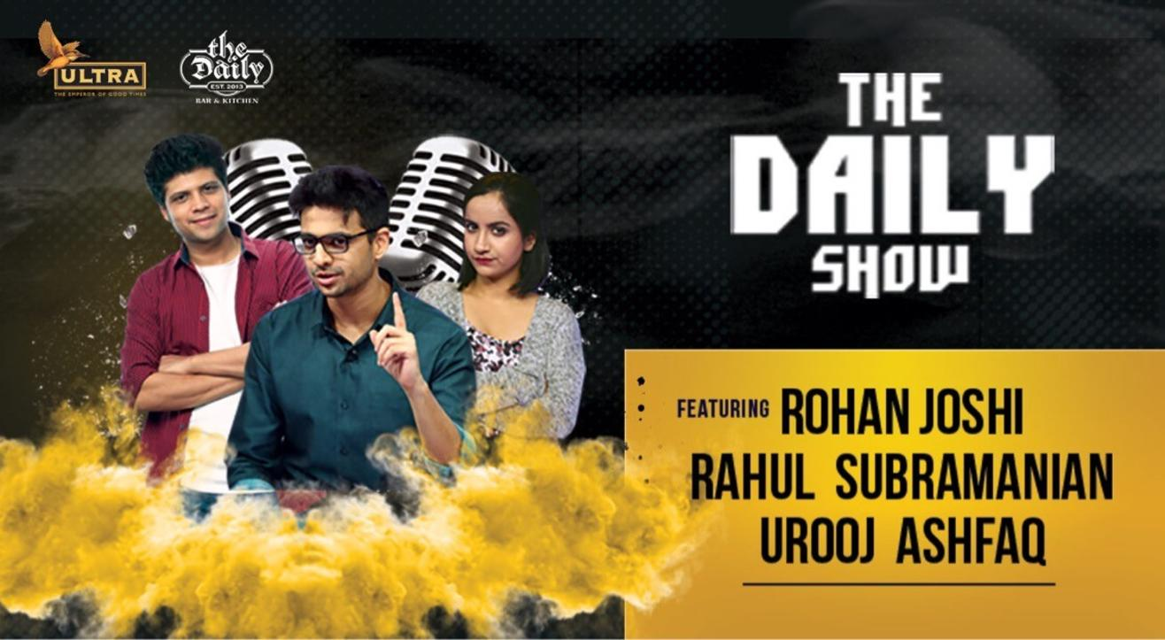 The Daily Show: Rohan Joshi / Rahul Subramanian / Urooj Asfaaq