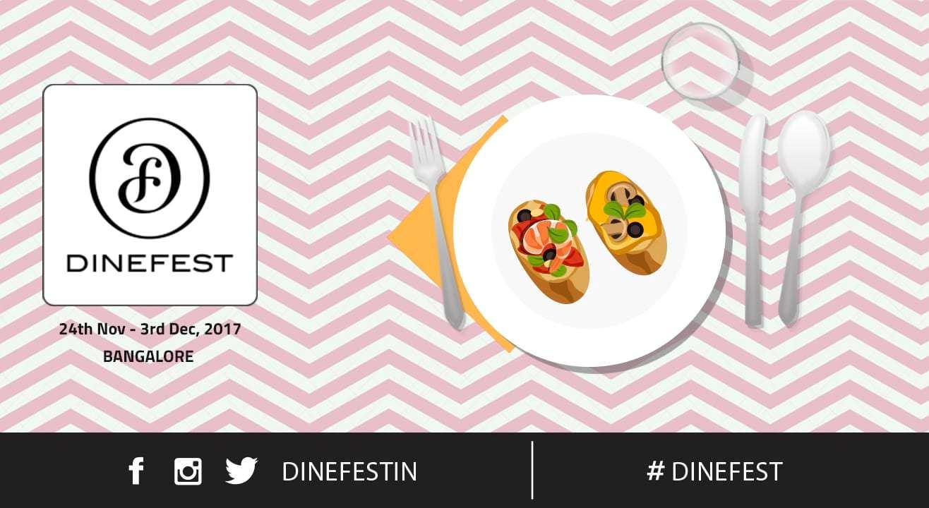 DineFest Bangalore: 24th November – 3rd December, 2017