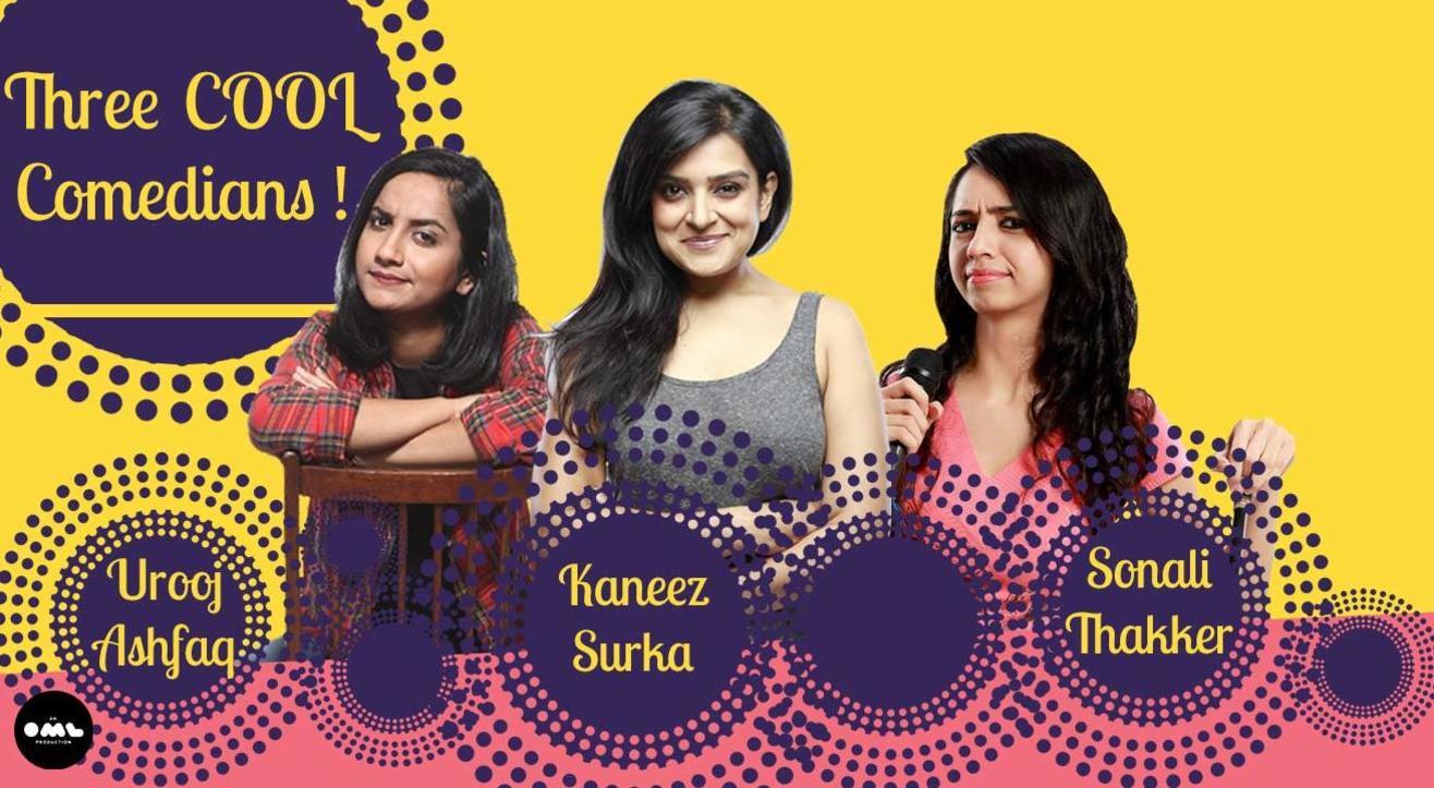 Three Cool Comedians Ft. Kaneez, Sonali & Urooj