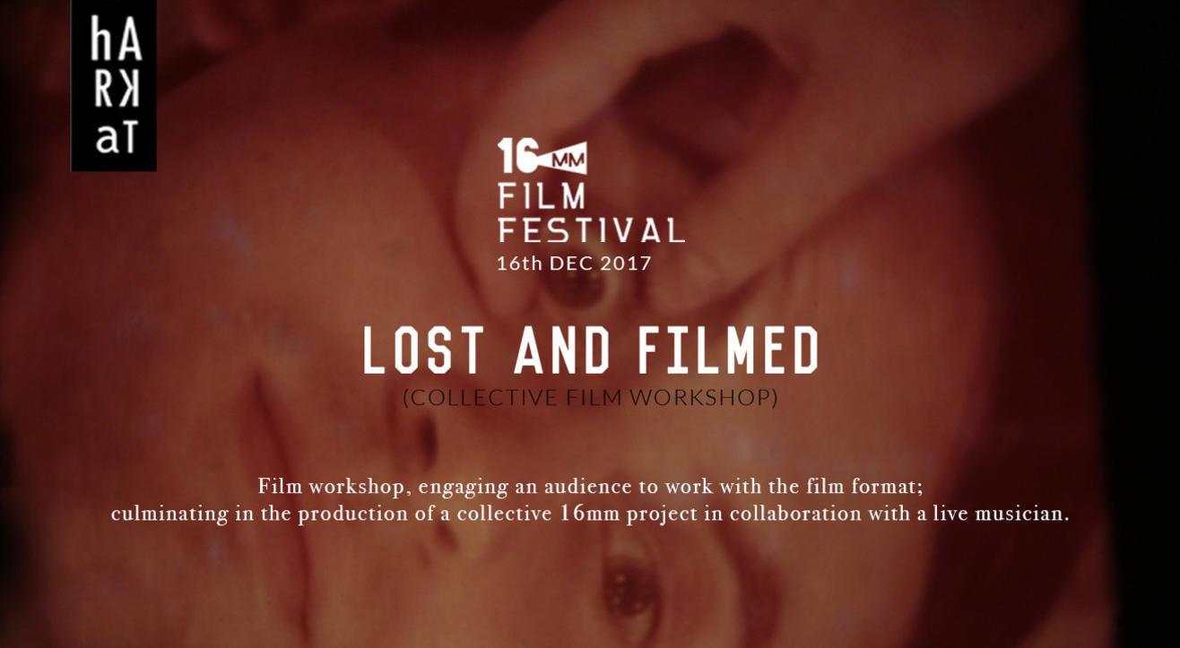16MM Film Workshop - Lost & Filmed