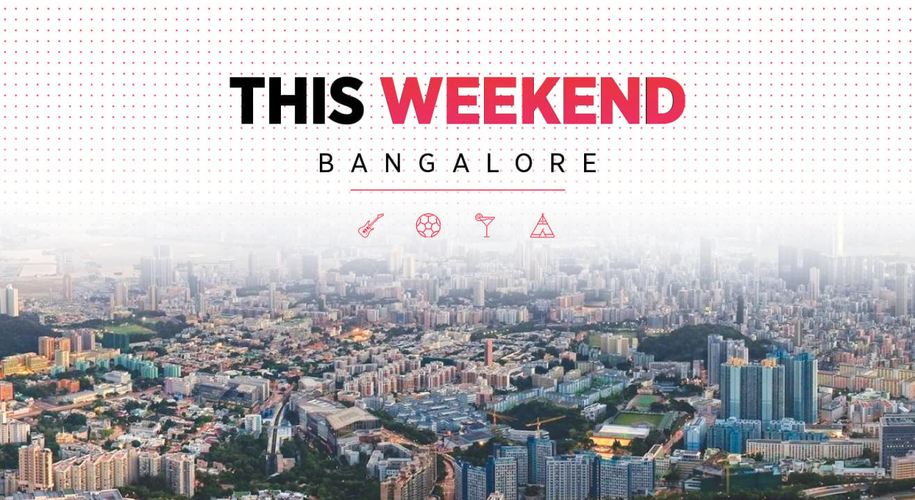 What To Do This Weekend In Bangalore: February 8-10
