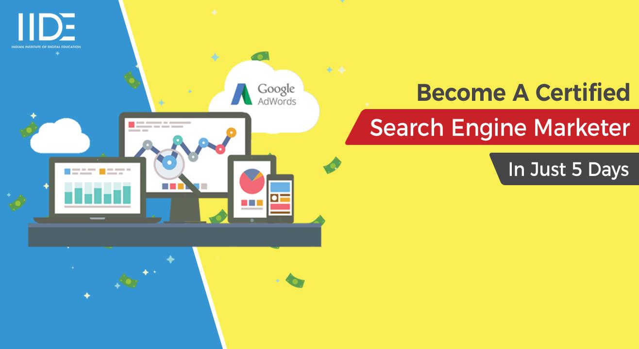 Search Engine Marketing (SEM) - Certified Training – IIDE