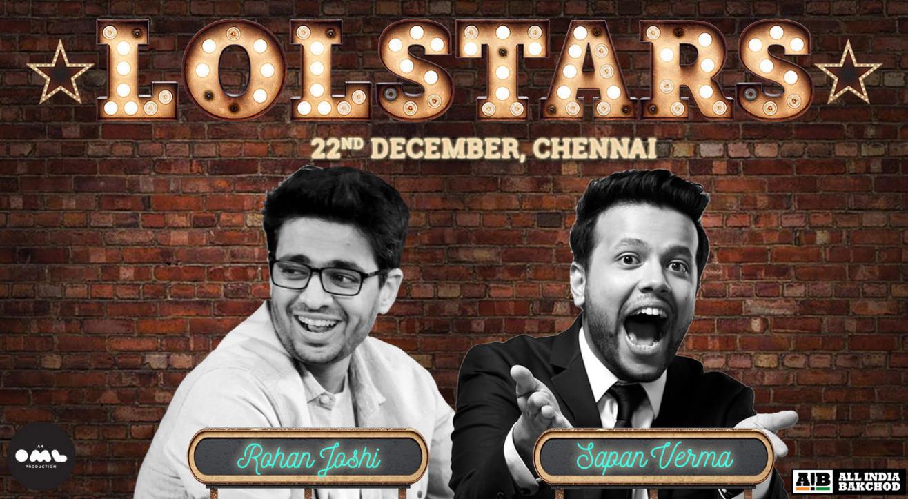 LOLStars Ft. Rohan Joshi & Sapan Verma, Chennai