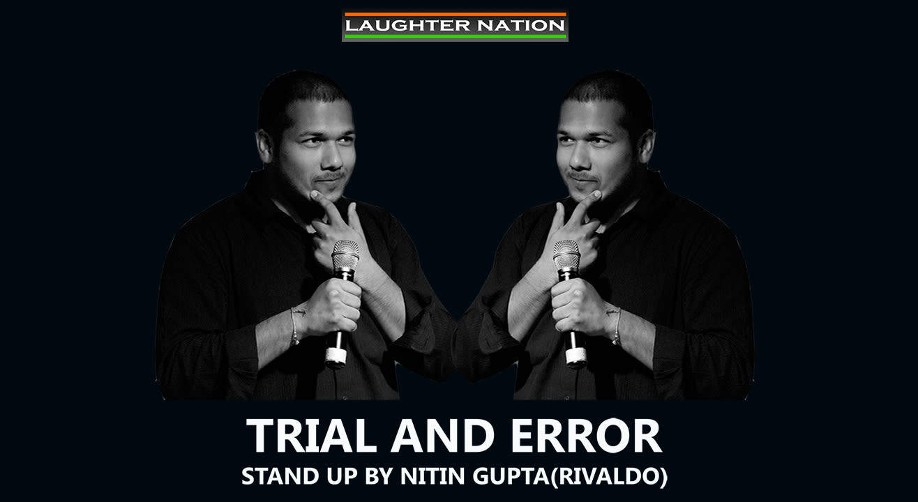 Trial and Error by Nitin Gupta ( Rivaldo )