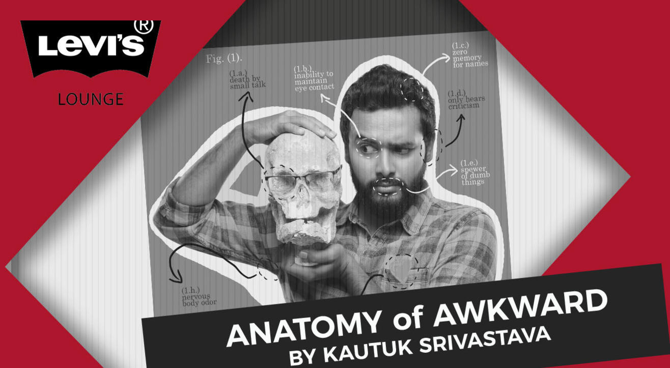 Anatomy of Awkward Ft. Kautuk Srivastava