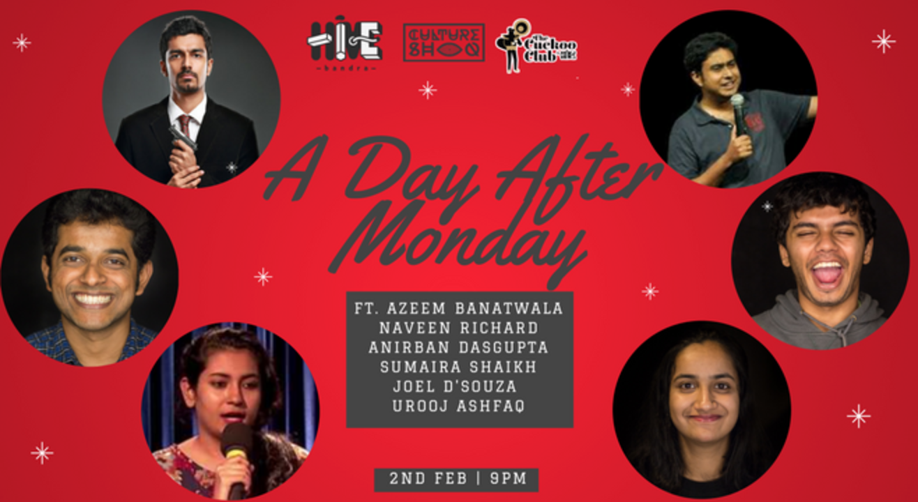 A Day After Monday ft. Azeem Banatwala, Naveen Richard, Anirban Dasgupta, Urooj Ashfaq, Sumaira Shaikh and Joel D'souza