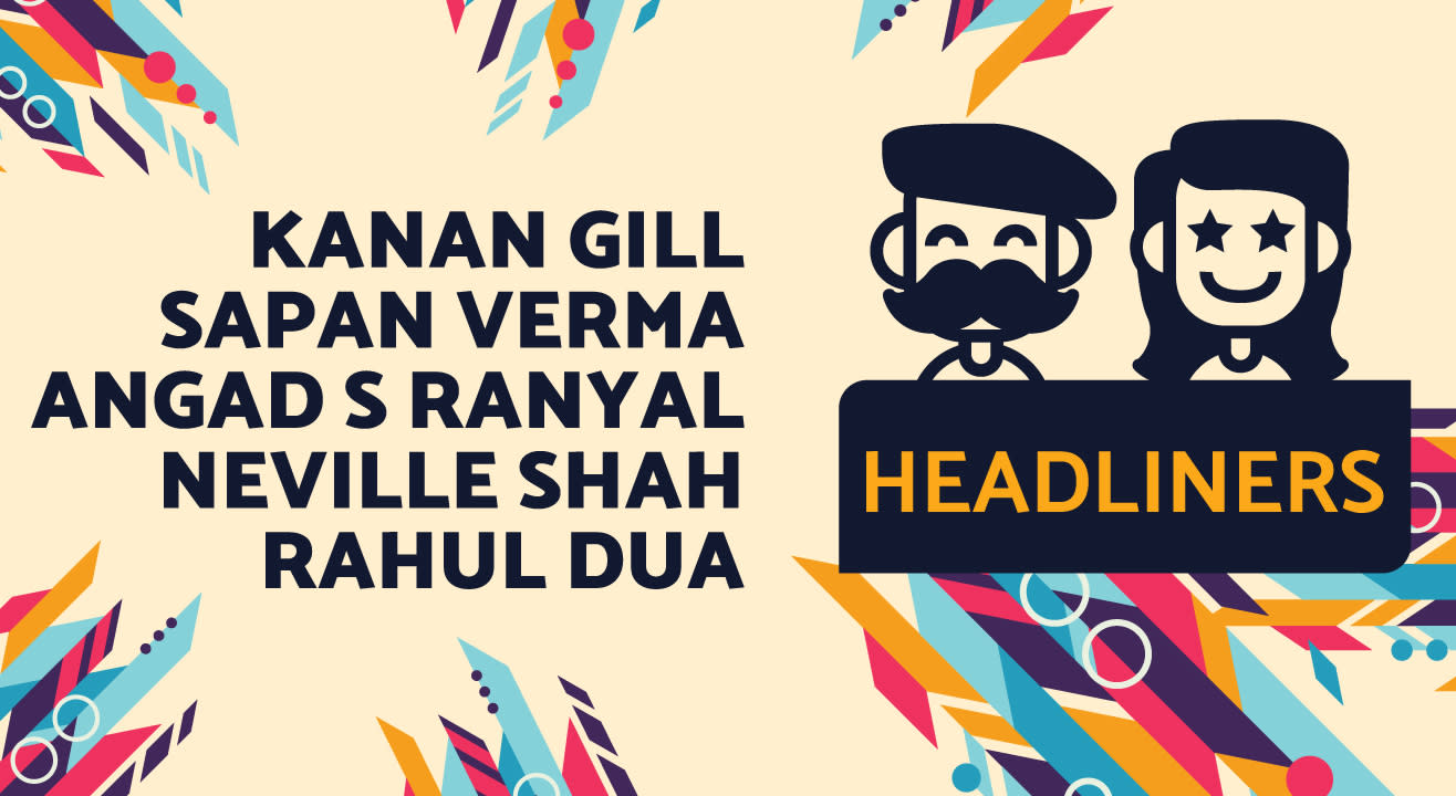 Headliners ft. Kanan Gill, Sapan Verma, Angad S Ranyal, Neville Shah & Rahul Dua