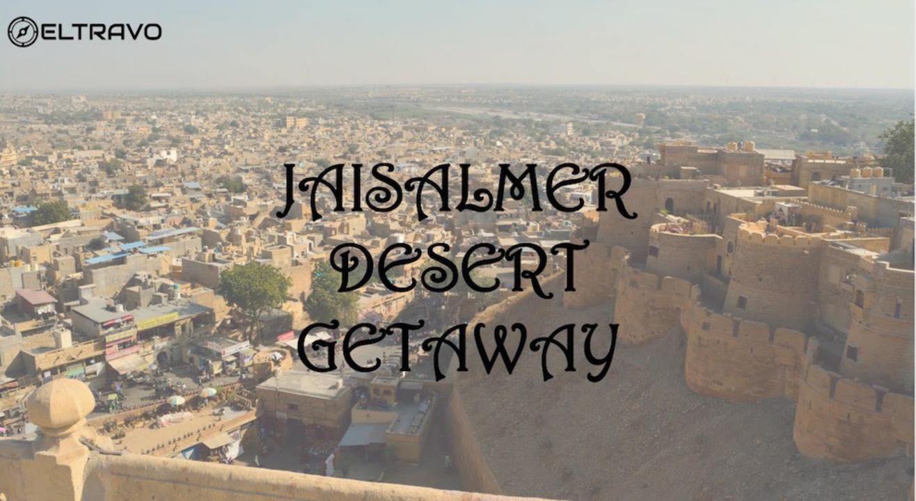 Jaisalmer Weekend Getaway