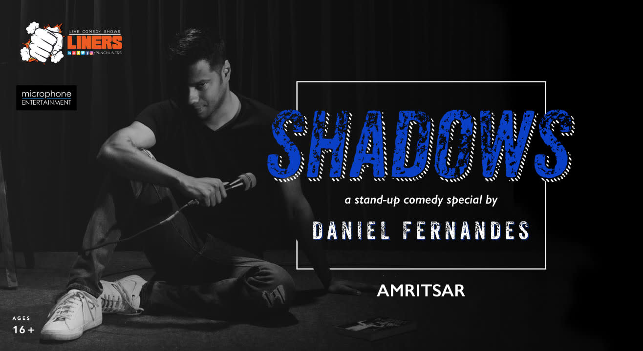 Punchliners presents Shadows - A Stand-up Comedy Special by Daniel Fernandes, Amritsar