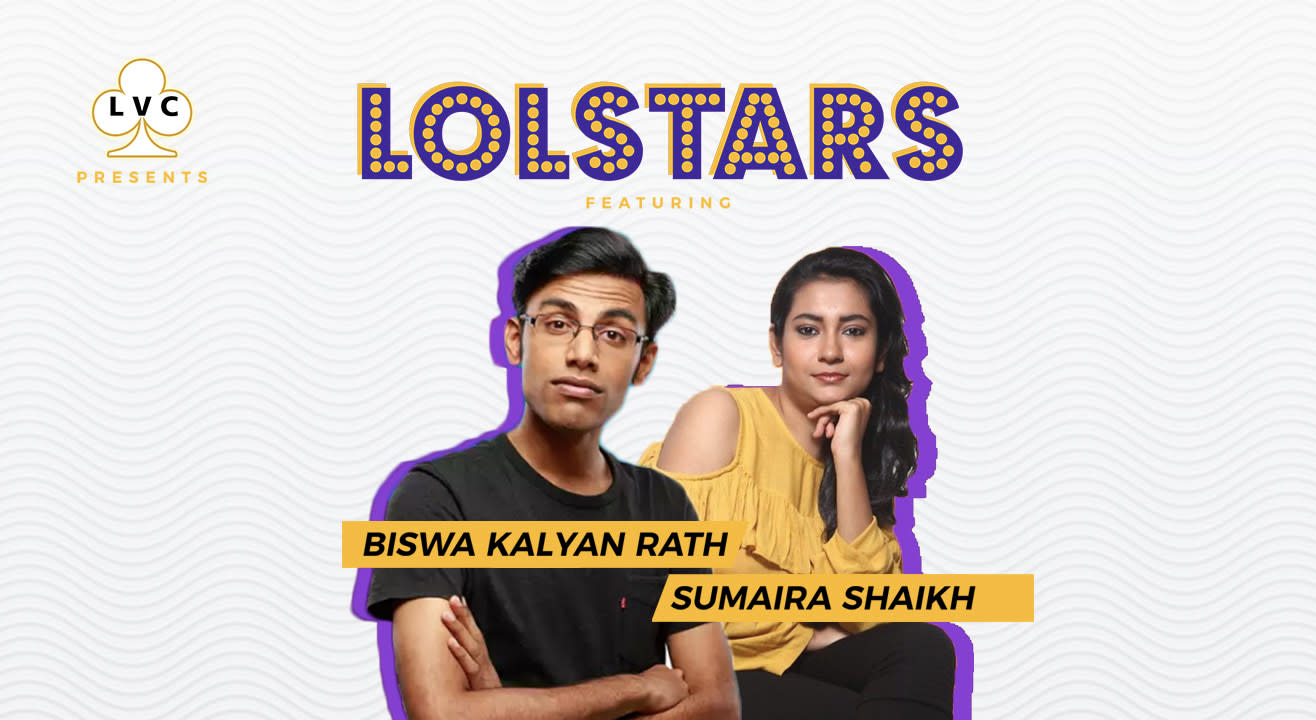 LVC Presents LOLStars Ft. Biswa Kalyan Rath & Sumaira Shaikh, South Goa