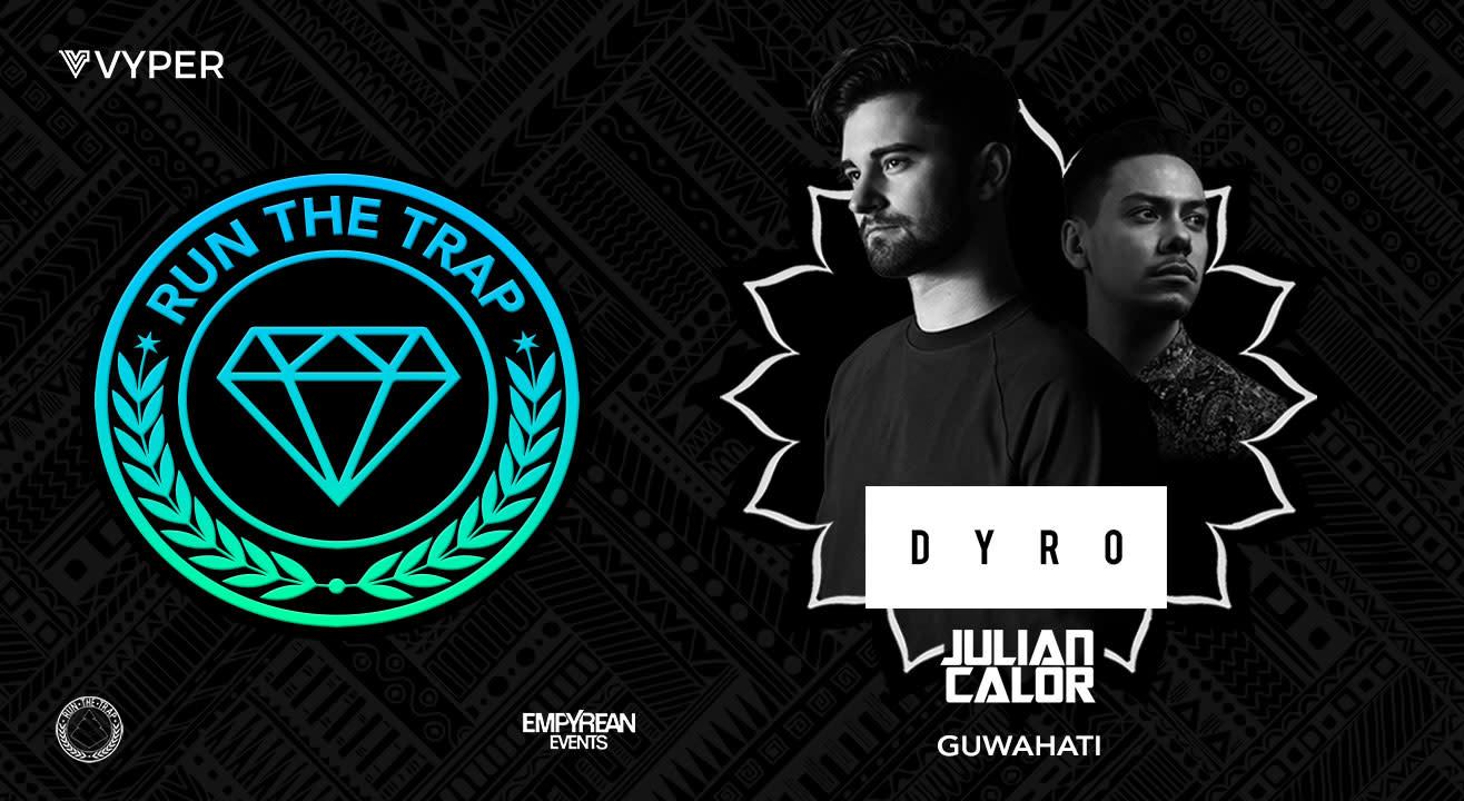 Run The Trap Ft. Dyro & Julian Calor, Guwahati
