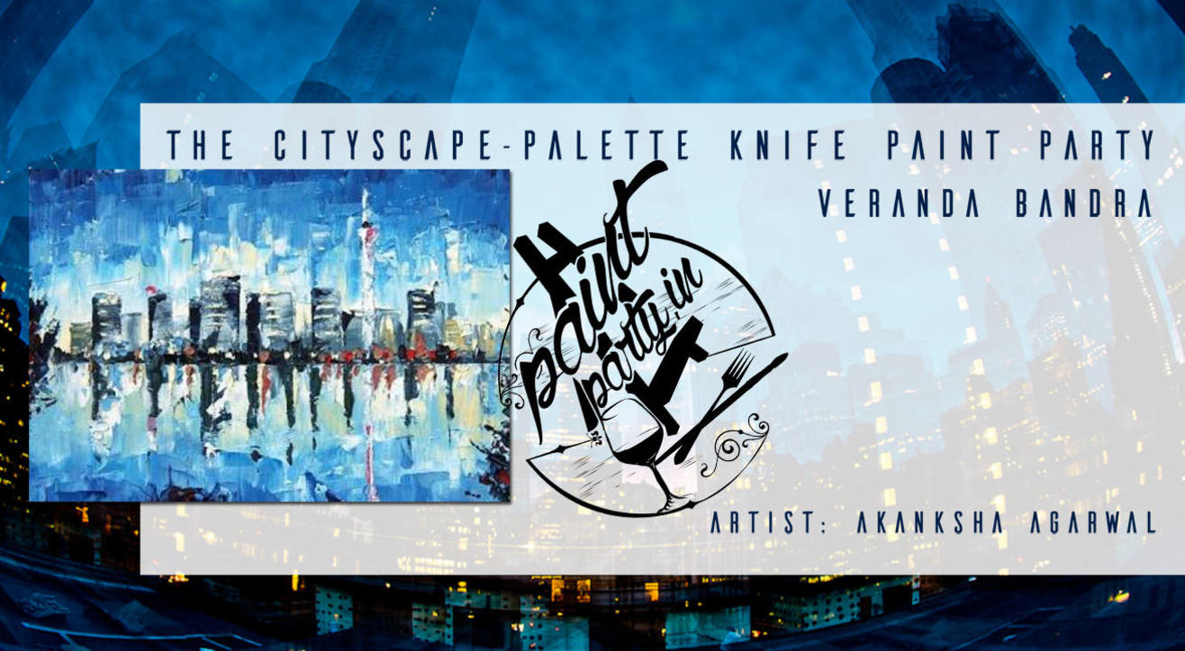 The Cityscape - Palette Knife Paint Party