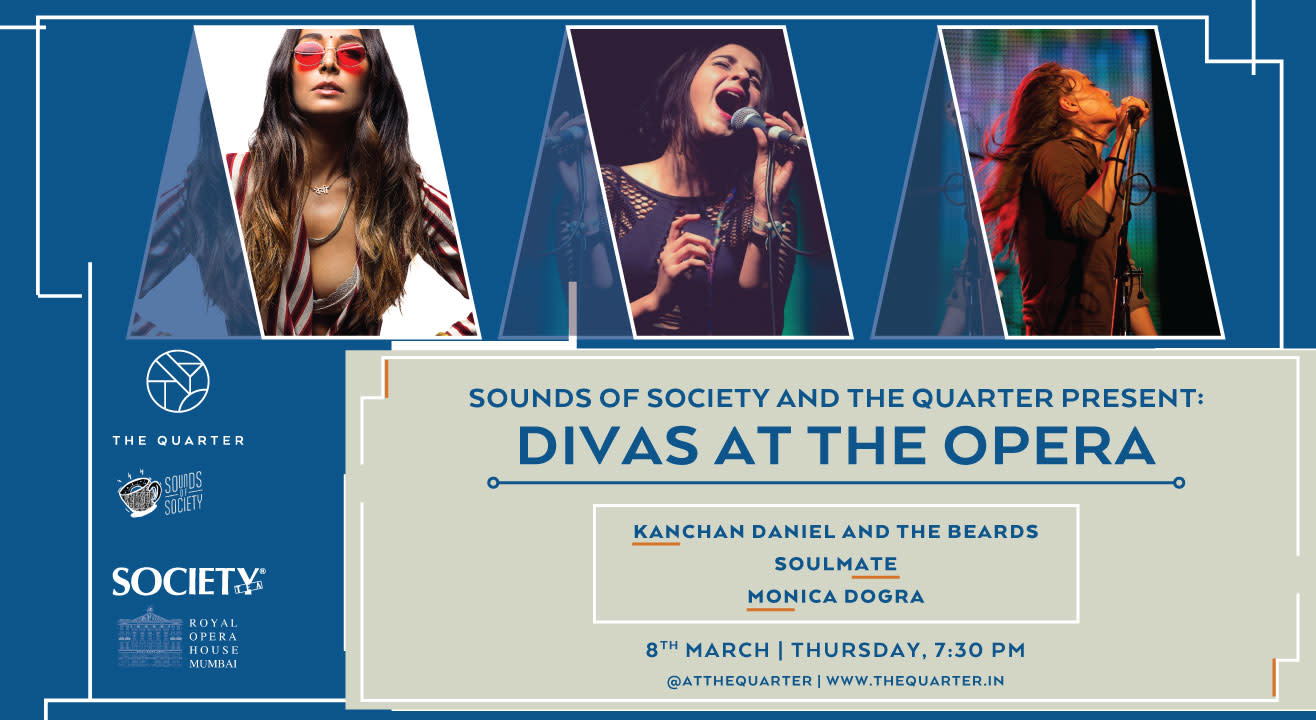 Divas at The Opera: Soulmate, Monica Dogra and Kanchan Daniel presented by Sounds of Society and The Quarter