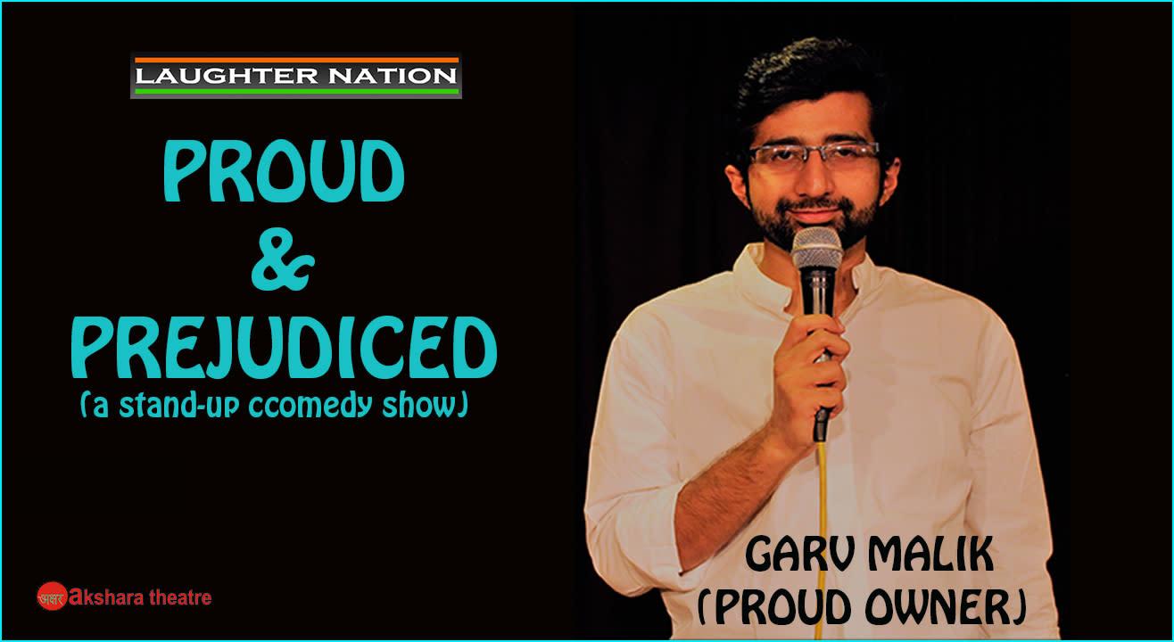 Proud And Prejudiced By Garv Malik