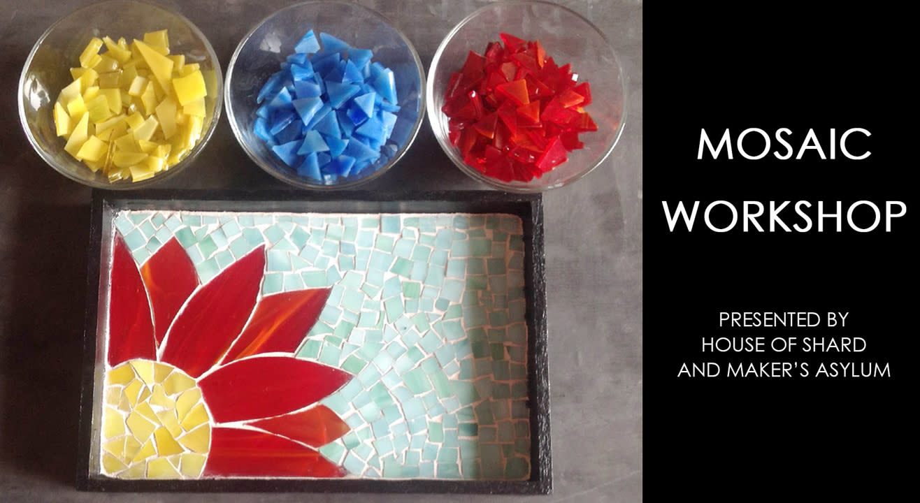 Mosaic Workshop with House Of Shard