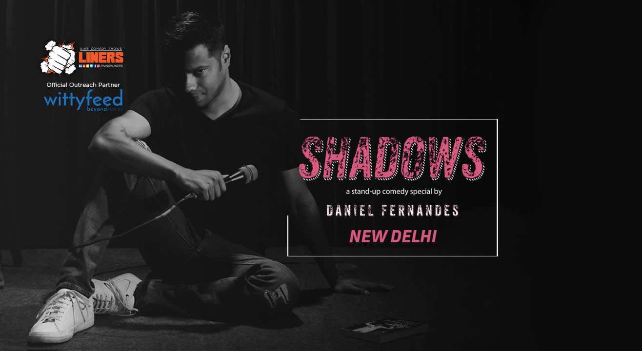 Punchliners Presents Shadows - A Stand-Up Comedy Special By Daniel Fernandes