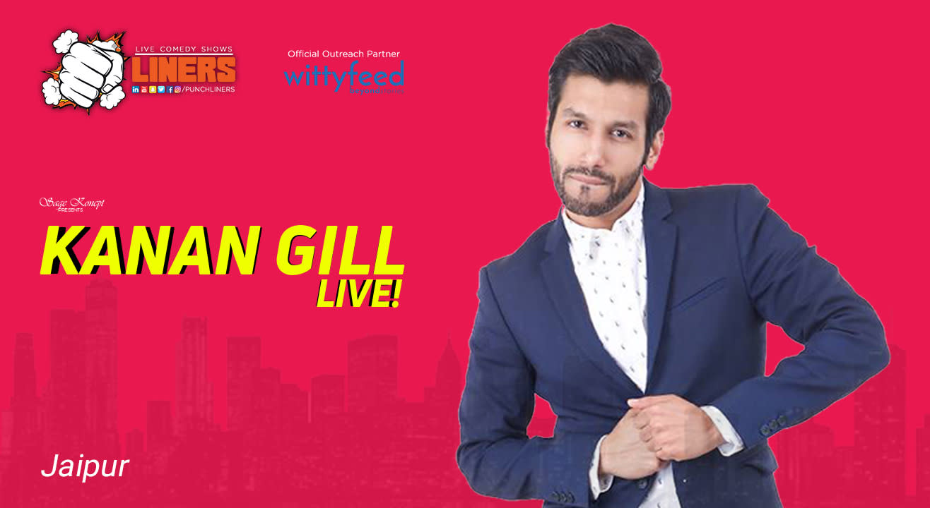 Punchliners Stand Up Comedy Show Feat Kanan Gill, Jaipur
