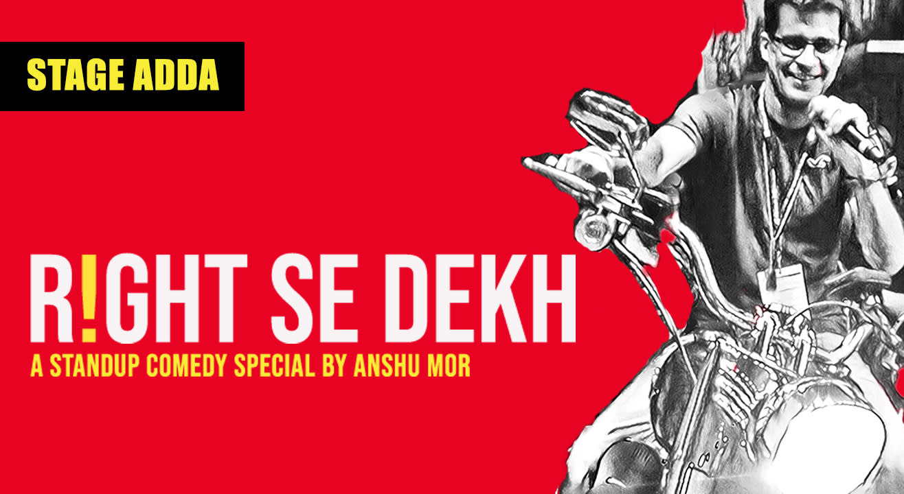 Stage Adda Presents – Right Se Dekh(A standup comedy special by Anshu Mor), Kolkata