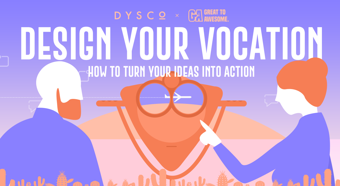 Design Your Vocation: How To Turn Your Ideas Into Action