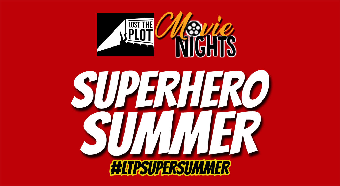 Lost The Plot Open Air Cinema Presents Superhero Summer