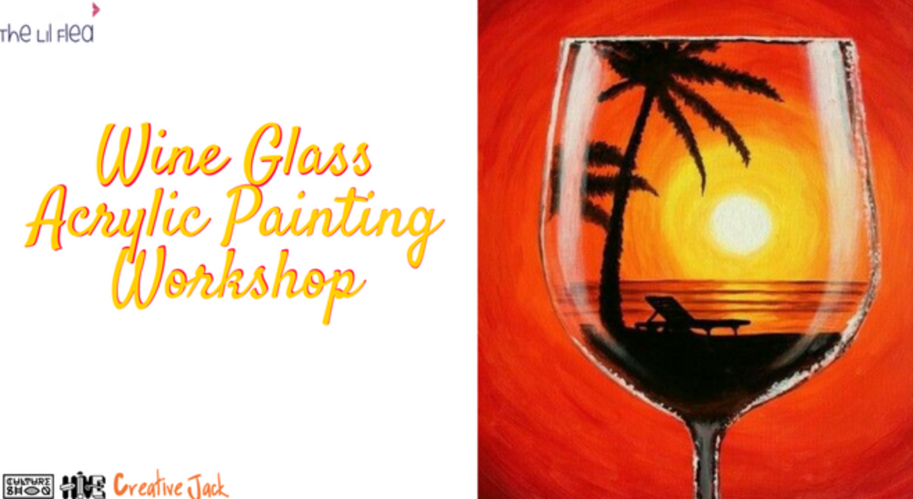 Hive presents: Wine Glass Acrylic Painting Worshop at The Lil Flea