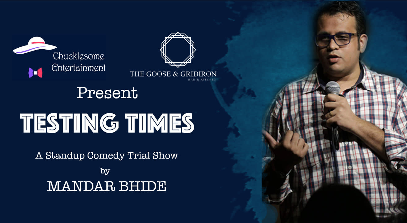 Testing Times a Stand Up Show By Mandar Bhide