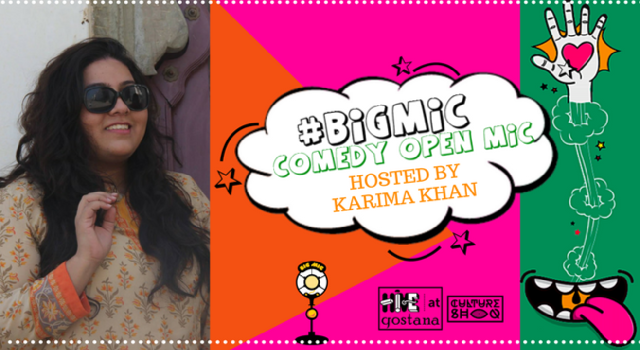 #BIGMIC Comedy Open Mic Ladies Special hosted by Karima Khan