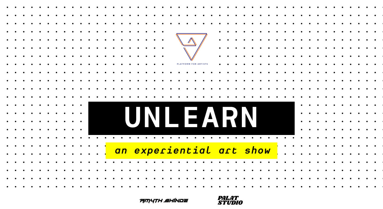 UNLEARN – An Experiential Art Show