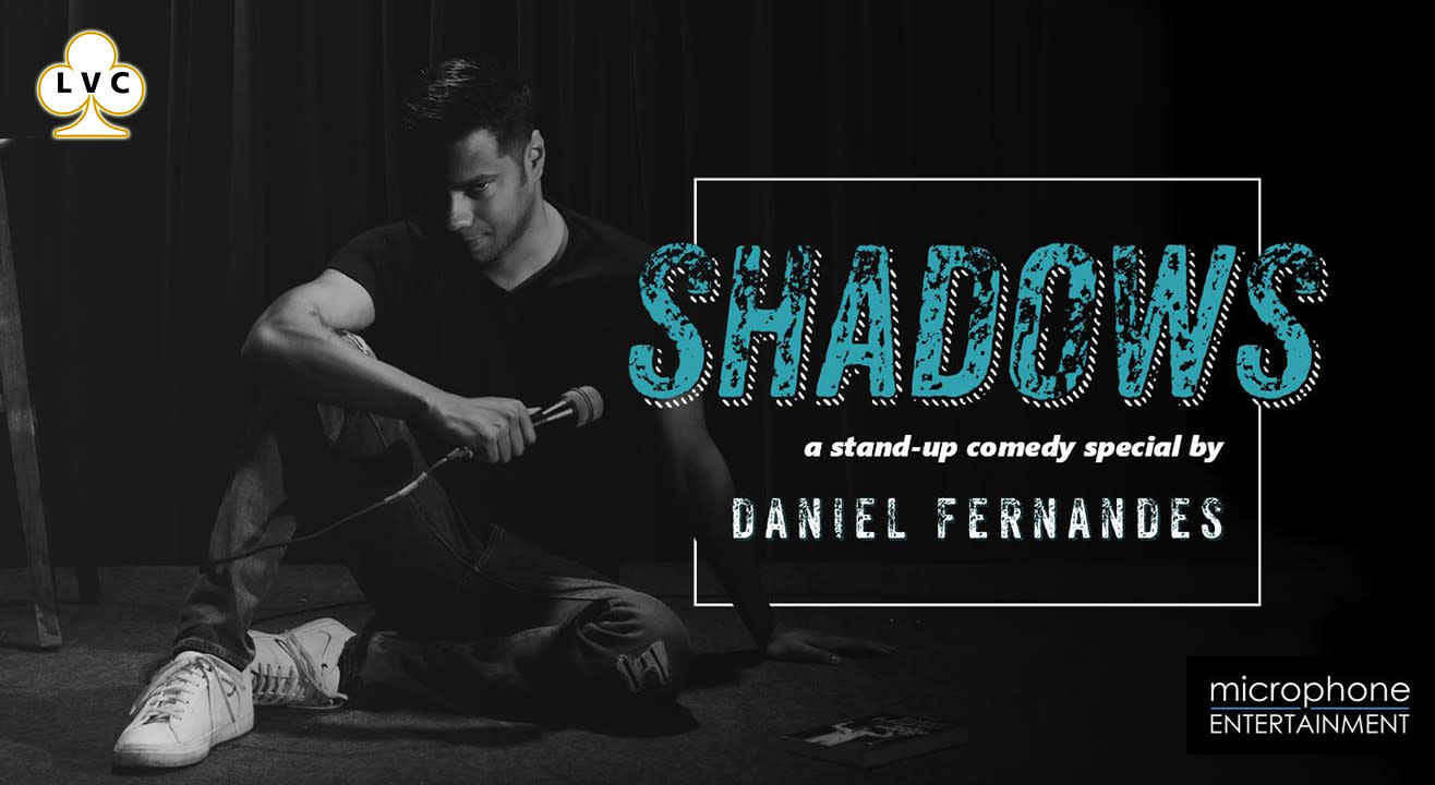 LVC Presents Shadows - A Stand-up Comedy Special by Daniel Fernandes