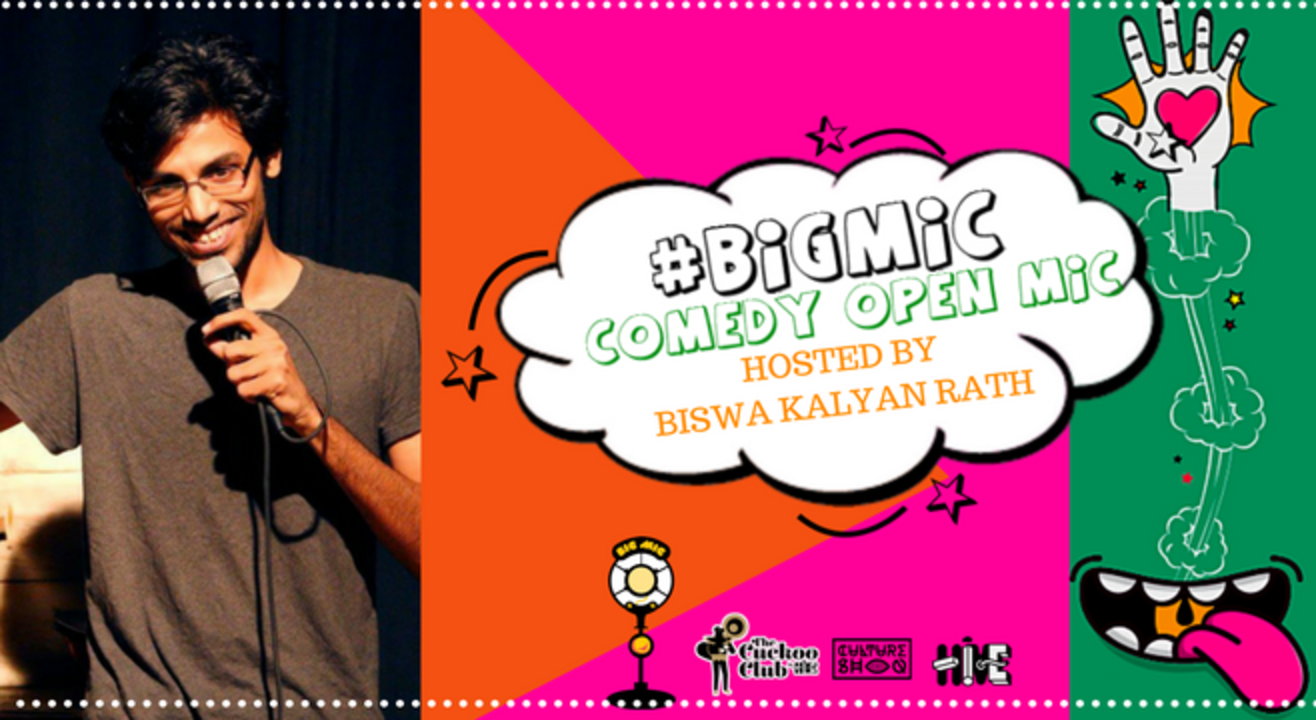 #BIGMIC Comedy Open Mic hosted by Biswa Kalyan Rath